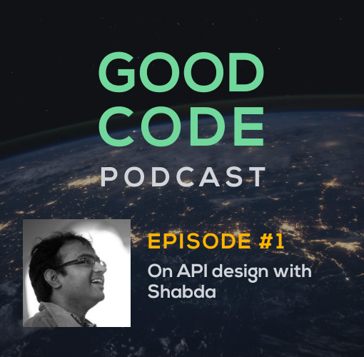 Good Code Podcast: Episode 1