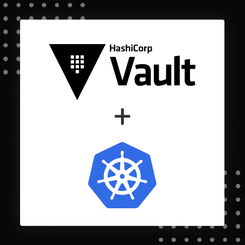 How to setup Vault with Kubernetes